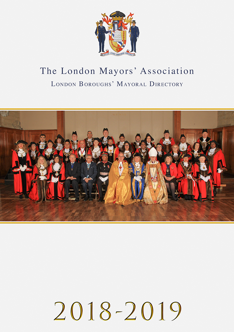 London Mayors' Association - London Boroughs' Mayoral Directory 2018-2019